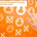 O-que-os-recrutadores-procuram-nas-redes-sociais-televendas-cobranca